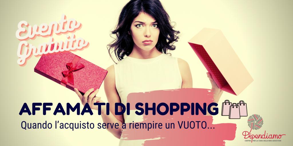Affamati di Shopping | Serata Gratuita | Dipendiamo.blog